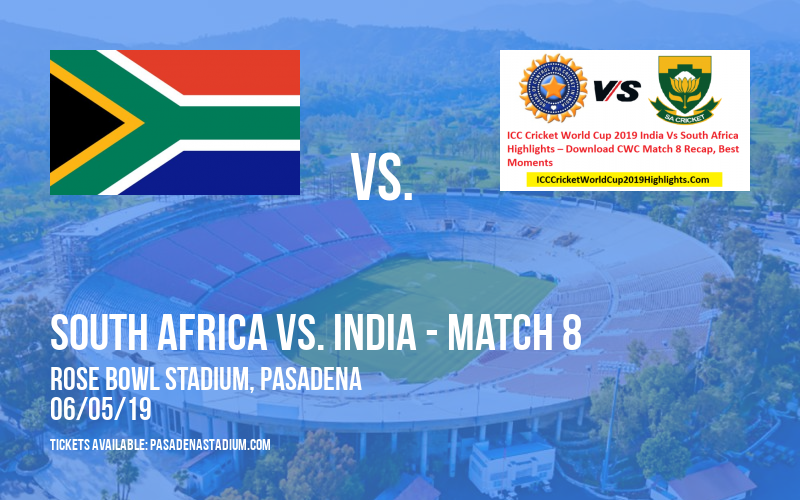 ICC Cricket World Cup: South Africa vs. India - Match 8 at Rose Bowl Stadium