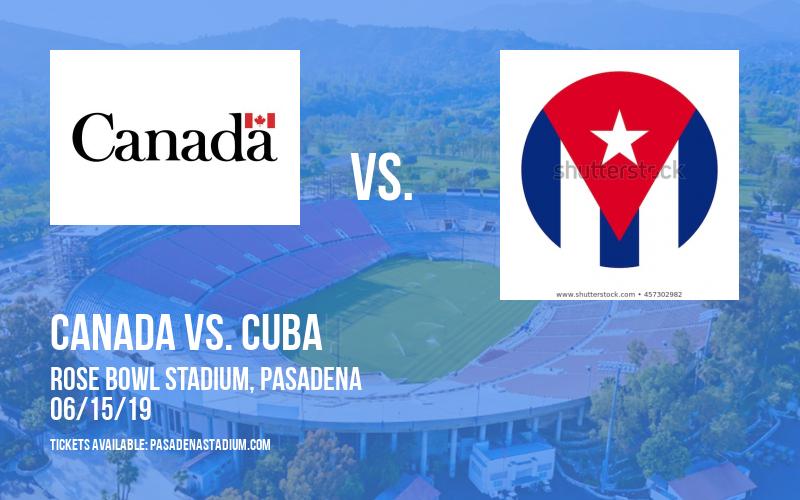 CONCACAF Gold Cup: Group A: Canada vs. Martinique & Mexico vs. Cuba at Rose Bowl Stadium