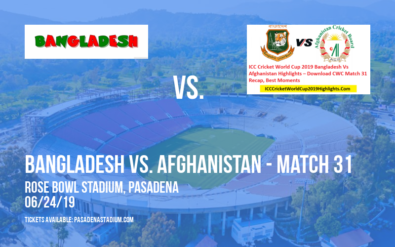 ICC Cricket World Cup: Bangladesh vs. Afghanistan - Match 31 at Rose Bowl Stadium