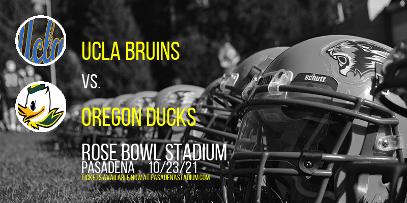 UCLA Bruins vs. Oregon Ducks at Rose Bowl Stadium